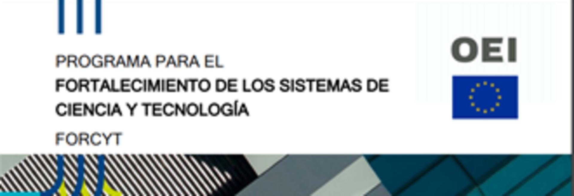 LLAMADOS ABIERTOS: Programa para el fortalecimiento de los sistemas de ciencia y tecnología (FORCYT) de la OEI